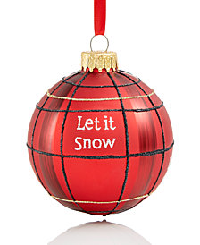 Holiday Lane Glass ''Let It Snow'' Plaid Ball Ornament, Created for Macy's
