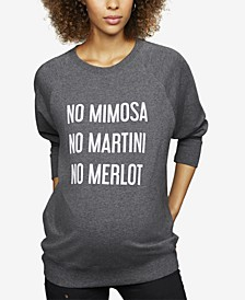 No Mimosa No Martini No Merlot™ Maternity French Terry Graphic Sweatshirt