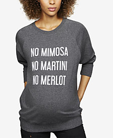 A Pea In The Pod No Mimosa No Martini No Merlot Maternity French Terry Graphic Sweatshirt