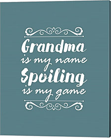 Grandma Is My Name Spoiling Is My Game - Blue By Color Me Happy Canvas Art