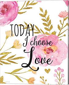 Today I Choose Love by Jo Moulton Canvas Art