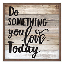 Do Something You Love Today Recessed Box