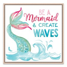 Be a Mermaid and Create Waves Framed Printed Canvas
