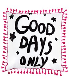 Good Days Only Throw Pillow