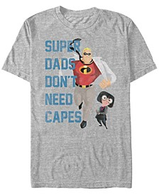 Pixar Men's Dads Don't Need Capes Short Sleeve T-Shirt