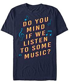 Men's Listen To Some Music Short Sleeve T-Shirt