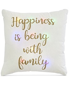 "Happiness With Family 20"" x 20"" Light Up Decorative Pillow"