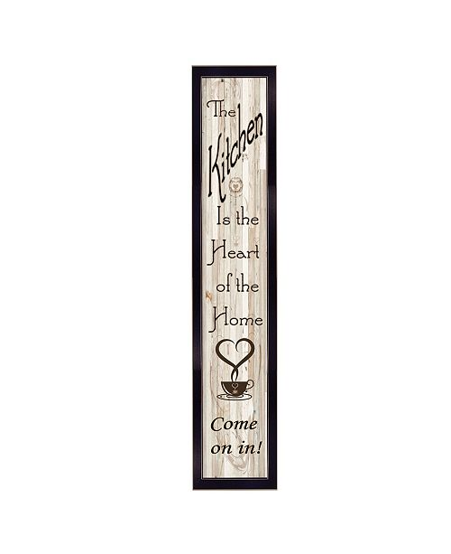 """Trendy Decor 4U Trendy Decor 4U Kitchen Is The Heart of The Home by Millwork Engineering, Ready to hang Framed Print, Black Frame, 7"""" x 32"""""""