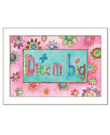 "Trendy Decor 4U Dream Big By Bernadette Deming, Printed Wall Art, Ready to hang, White Frame, 14"" x 20"""