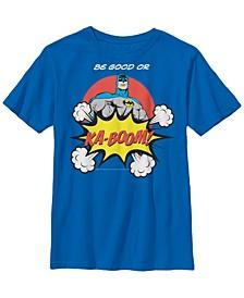DC Comics Little and Big Boys Batman Be Good or KABOOM Short Sleeve T-Shirt