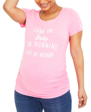 Motherhood Maternity Come On, I'm Running Out Of Womb Graphic Tee