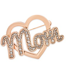 Rose Gold-Tone Crystal Mom Heart Pin, Created for Macy's