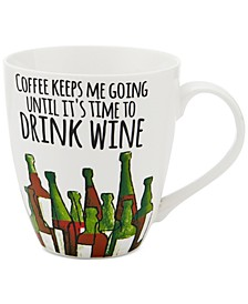 Coffee Keeps Me Going Until Time To Drink Wine Mug
