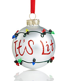 Holiday Lane 'It's Lit' Ball Ornament, Created for Macy's