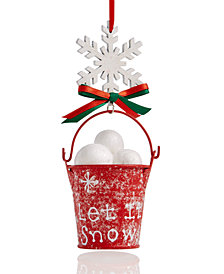 Holiday Lane Bucket Full of Snowballs Ornament, Created for Macy's