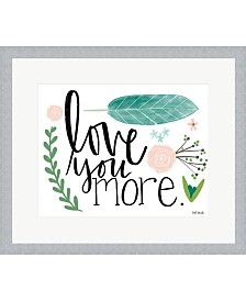 Love You More By Katie Doucette Framed Art