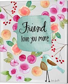 Friend Love You More By Katie Doucette Canvas Art