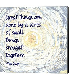 Great Things -Van Gogh Quote 2 by Scott Orr Canvas Art