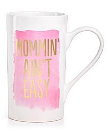 "Tri-Coastal ""Mommin Ain't Easy""  Tall Jumbo Mug"