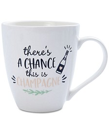 Chance This Is Champagne Mug