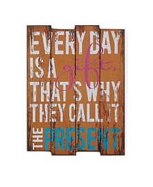 """Danya B. """"Everyday is a Gift"""" Wooden Wall Art"""