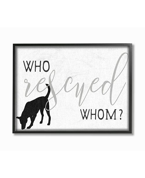 """Stupell Industries Who Rescued Whom? Dog Silhouette Typography Framed Giclee Art, 16"""" x 20"""""""