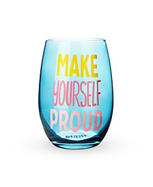 Make Yourself Proud Stemless Wine Glass