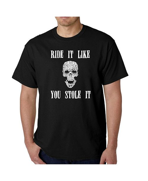LA Pop Art Men's Word Art T-Shirt - Ride It Like You Stole It