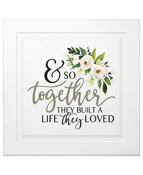 P Graham Dunn And So Together They Built A Life They Loved Wall Art