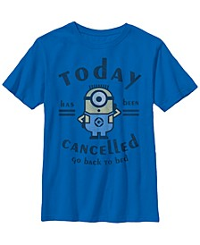Despicable Me Big Boy's Minions Today Has Been Cancelled Short Sleeve T-Shirt