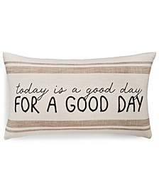 "Today is a Good Day 14"" x 24"" Decorative Pillow"