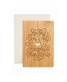 Loving You is my Favorite Thing to Do Wood Card
