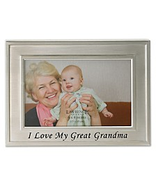 """Brushed Metal I Love My Great Grandma Picture Frame - Sentiments Collection, 4"""" x 6"""""""