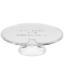 "all in good taste ""Eat Cake for Breakfast"" 10"" Glass Cake Plate"