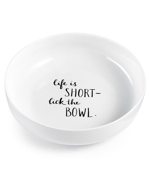 The Cellar Words Life Is Short, Lick the Bowl Dinner Bowl, Created for Macy's