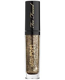 Too Faced Glitter Pop! Peel-Off Eyeliner