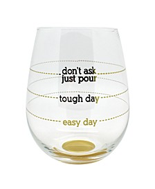 Don't Ask Just Pour Oversized Stemless Wine Glass