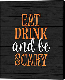 Eat, Drink, Be Scary By Tamara Robinson Canvas Art
