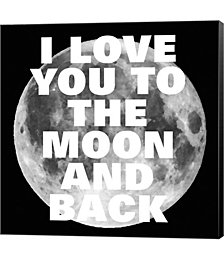 Love You to the Moon and Back by Color Me Happy Canvas Art