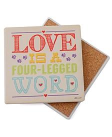 Love is a Four Legged Word Coaster Single