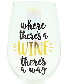 "TMD Holdings ""Where There's a Wine There's a Way"" Luster Over-sized Stemless Wine Glass"