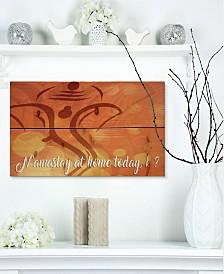 "Design Art 'Namastay at home today, k ?' Wood Wall Art - 20"" x 12"""