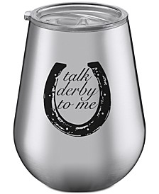 Talk Derby To Me Stainless Steel Stemless Wine Glass