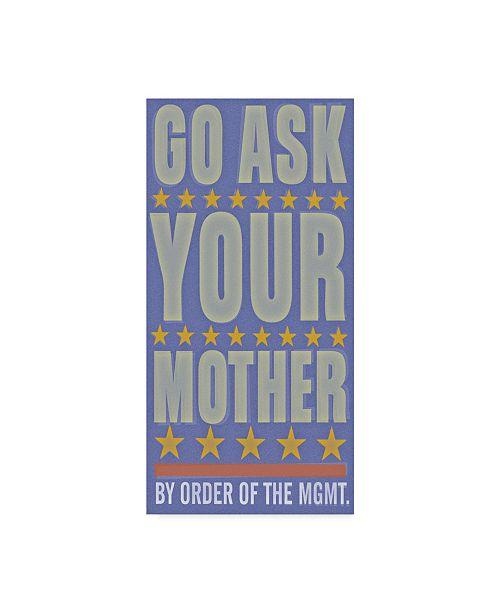 "Trademark Global John W. Golden 'Go Ask Your Mother' Canvas Art - 10"" x 19"""