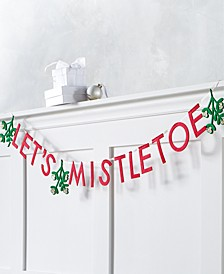 "Christmas Cheer Red, White and Green ""Let's Mistletoe"" Garland, Created for Macy's"