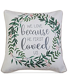 "Will Because He First Loved 20"" x 20"" Decorative Pillow"