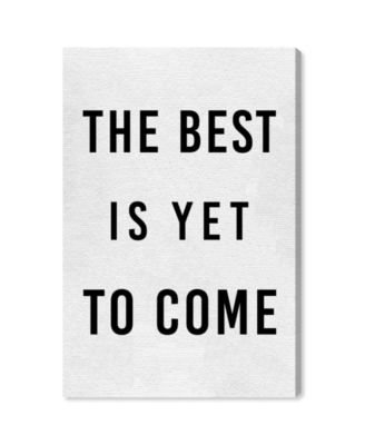 The Best Is Yet To Come Canvas Art, 16