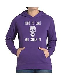 Women's Word Art Hooded Sweatshirt -Ride It Like You Stole It