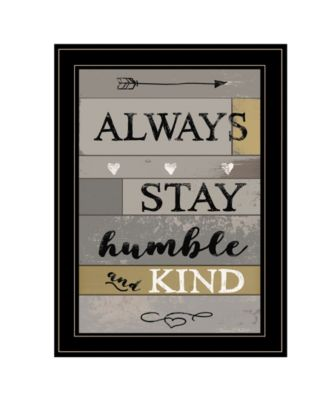 """Always Stay Humble and Kind by Karen Tribett, Ready to hang Framed Print, Black Frame, 15"""" x 21"""""""