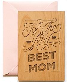 Very Best Mom Wood Greeting Card
